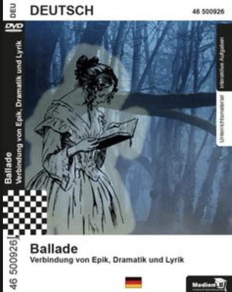 Ballade - Verbindung von Epik, Dramatik und Lyrik: DVD mit Unterrichtsmaterial, interaktiven Übungen