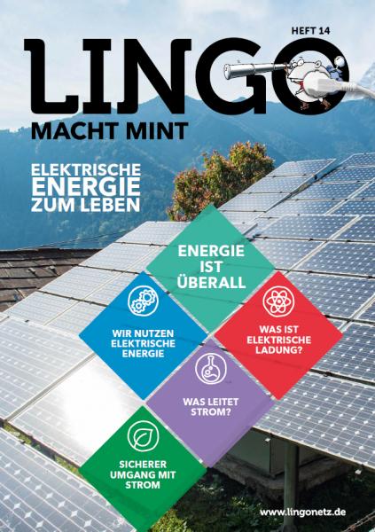 Lingo macht MINT-Magazin - Heft 14 Elektrische Energie zum Leben