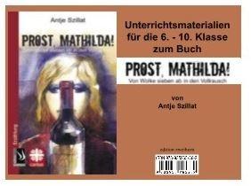 Unterrichtsmaterial zu Prost, Mathilda!
