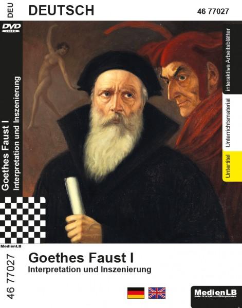 Goethes Faust I - Interpretation und Inszenierung