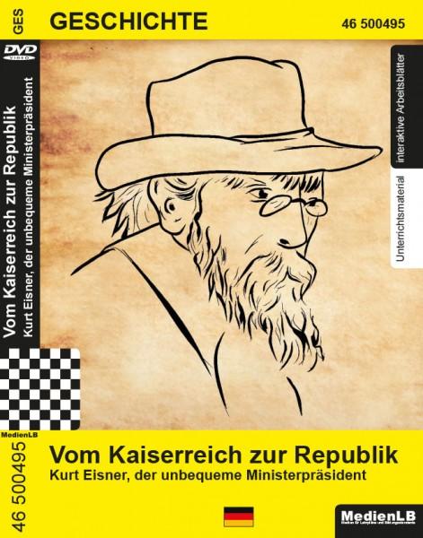 Vom Kaiserreich zur Republik - Kurt Eisner, der unbequeme Ministerpräsident