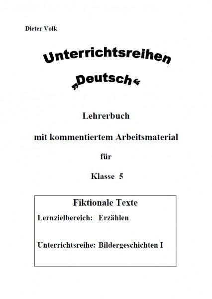 Unterrichtsreihe Deutsch: Bildergeschichten Klasse 5