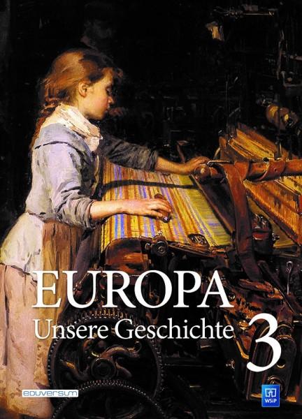 Europa – Unsere Geschichte, Band 3