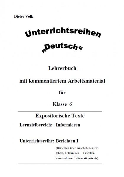 Unterrichtsreihe Deutsch: Berichten I Klasse 6