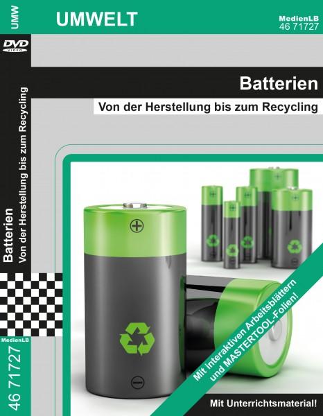 Batterien - Von der Herstellung bis zum Recycling