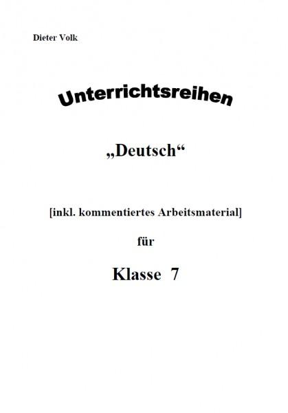 Unterrichtsreihe Deutsch: Gesamtpaket Klasse 7