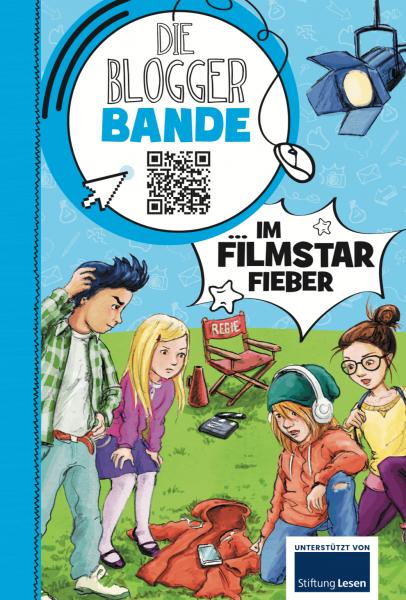 Die Bloggerbande… im Filmstar-Fieber (Medienkompetenz)