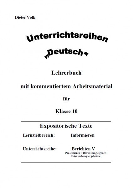 Unterrichtsreihe Deutsch: Berichten V Klasse 10
