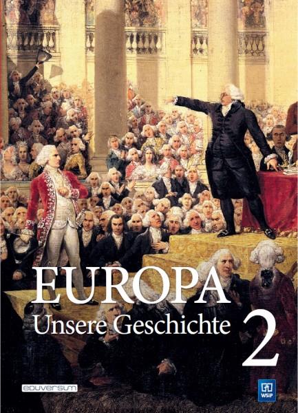 Europa – Unsere Geschichte, Band 2