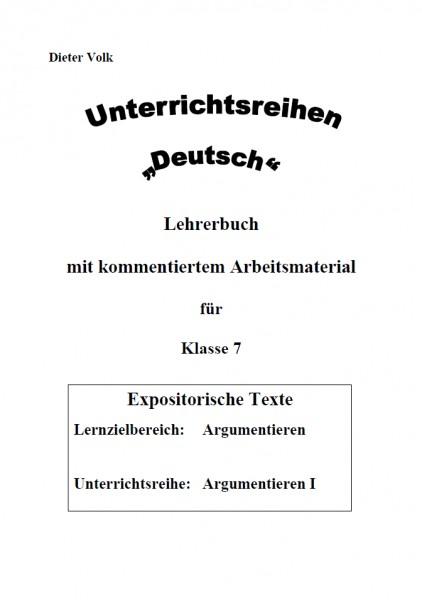 Unterrichtsreihe Deutsch: Argumentieren I Klasse 7