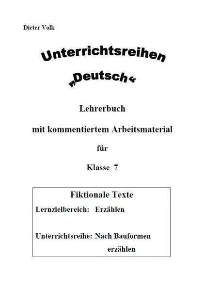 Unterrichtsreihe Deutsch: Nach Bauformen erzählen Klasse 7