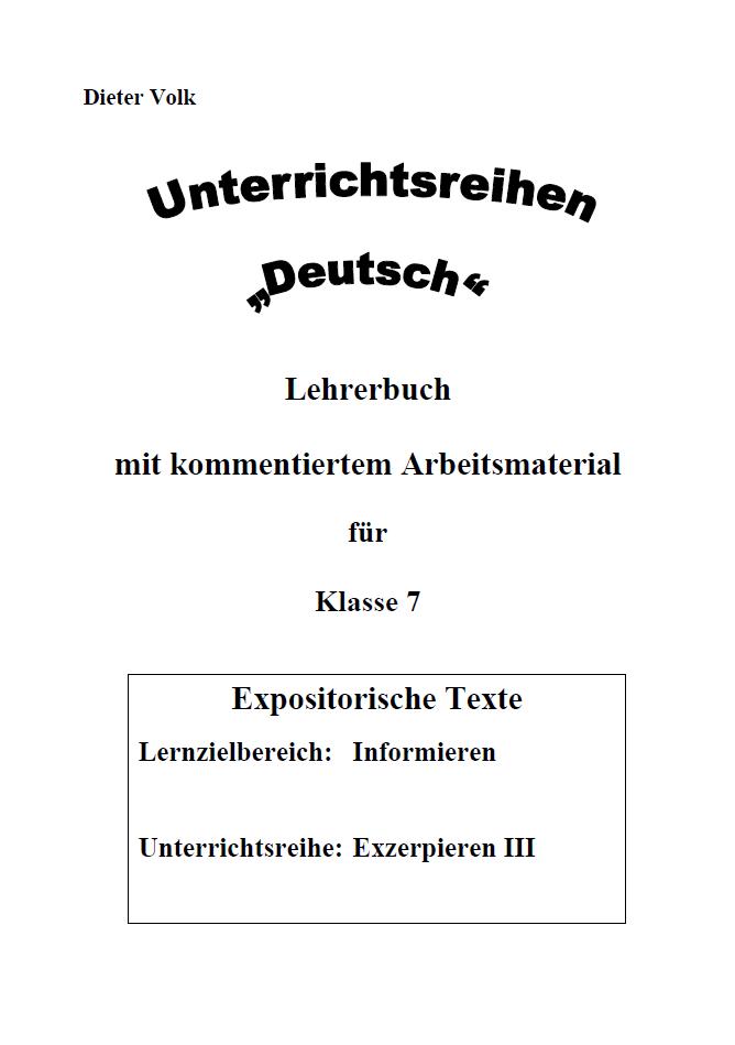 Unterrichtsreihe Deutsch: Exzerpieren III Klasse 7