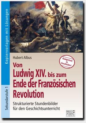 Von Ludwig XIV bis zum Ende der Französischen Revolution