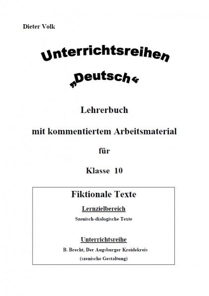 Unterrichtsreihe Deutsch: Bertolt Brecht, Der Augsburger Kreidekreis Klasse 10
