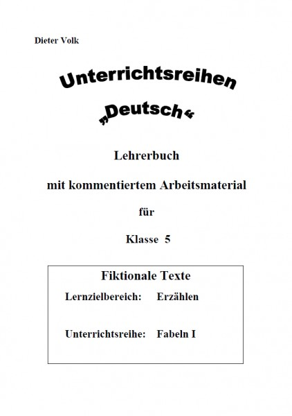 Unterrichtsreihe Deutsch: Fabeln I Klasse 5