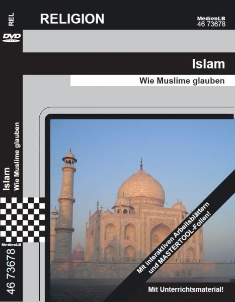 Islam - Wie Muslime glauben