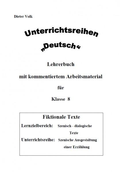 Unterrichtsreihe Deutsch: Szenisch-dialogische Texte II Klasse 8