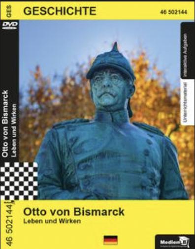 Otto von Bismarck - Leben und Wirken: DVD mit Unterrichtsmaterial, interaktiven Übungen