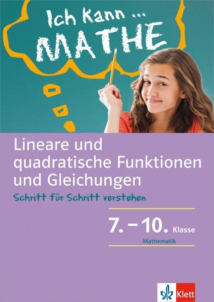 Klett Ich kann ... Mathe - Lineare und quadratische Funktionen und Gleichungen 7. – 10. Klasse