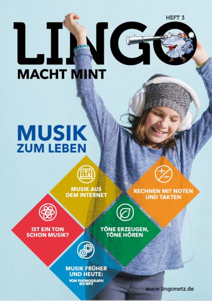 Lingo macht MINT-Magazin - Heft 3 Musik zum Leben