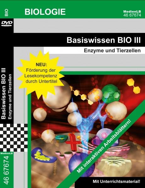 Basiswissen BIO III - Enzyme und Tierzellen