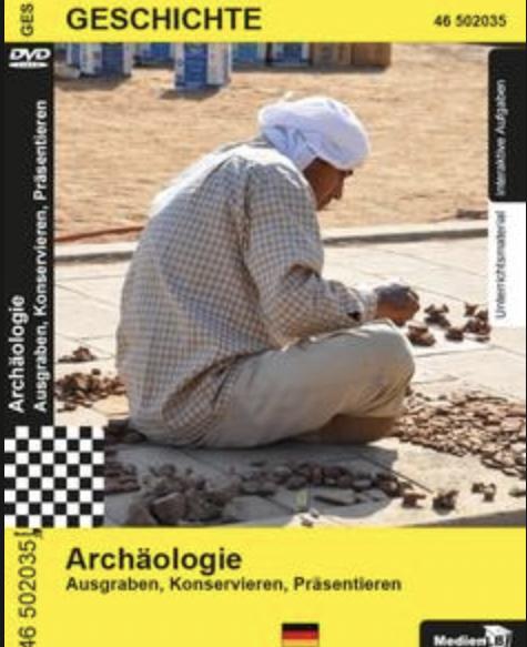 Archäologie - Ausgraben, Konservieren, Präsentieren: DVD mit Unterrichtsmaterial