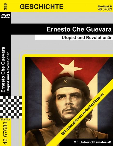 Ernesto Che Guevara - Utopist und Revolutionär