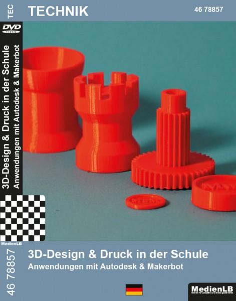 3D-Design & Druck in der Schule - Anwendungen mit Autodesk & Makerbot