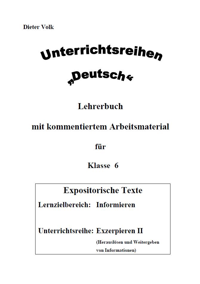 Unterrichtsreihe Deutsch: Exzerpieren II Klasse 6