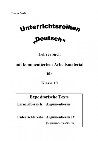 Unterrichtsreihe Deutsch: Argumentieren IV Klasse 10